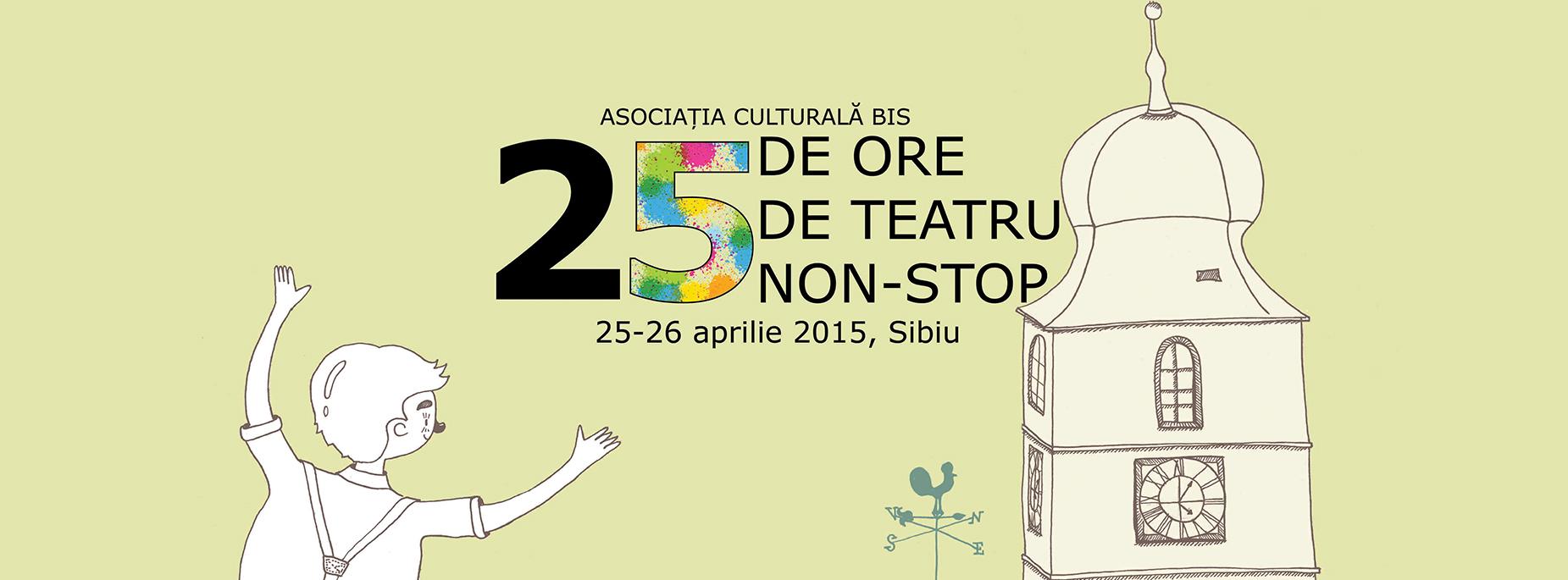 25 DE ORE DE TEATRU NON-STOP - Festival - ediția V