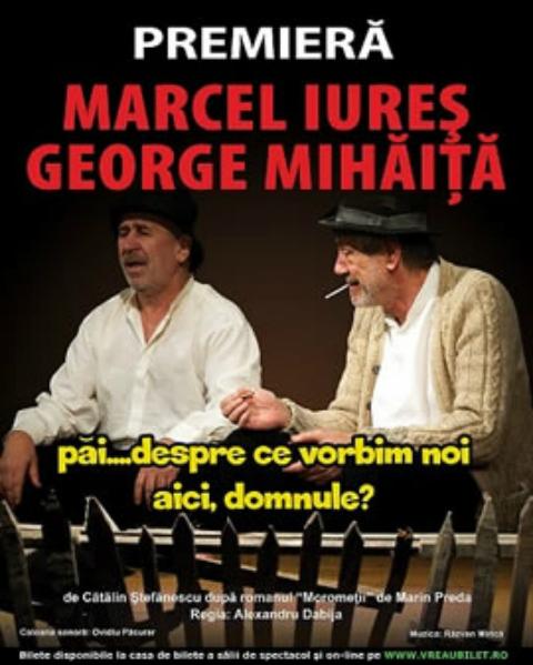 MOROMETII cu MARCEL IURES si GEORGE MIHAITA