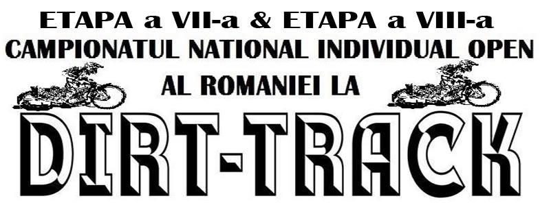 ETAPA a VII-a & a VIII-a A CAMPIONATULUI NATIONAL INDIVIDUAL DE DIRT-TRACK