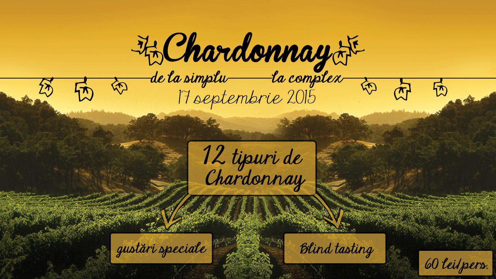 Chardonnay - de la simplu, la complex - degustare eveniment