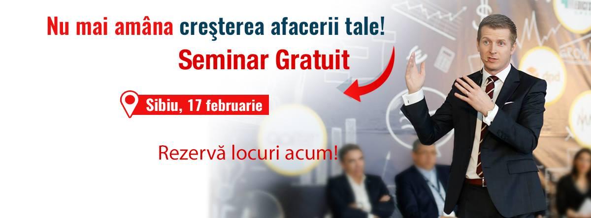 """Seminarul Gratuit """"21 de Metode Pentru A Creste Afacerea Ta"""" in Sibiu"""