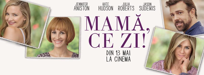 Mama, ce zi! / Mother's Day (Premiera)