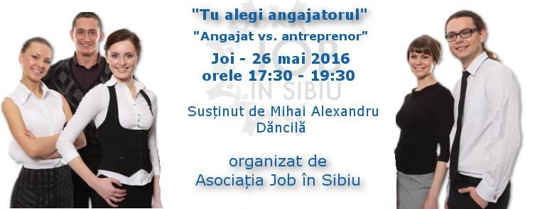 "Seminar Tu alegi angajatorul - ""Angajat vs. antreprenor"""