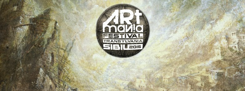 ARTmania Festival Sibiu 2016