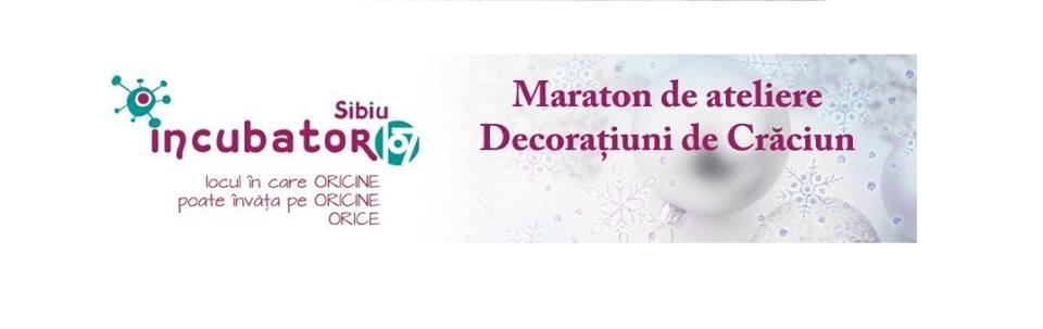 Maraton de ateliere - Decorațiuni de Crăciun