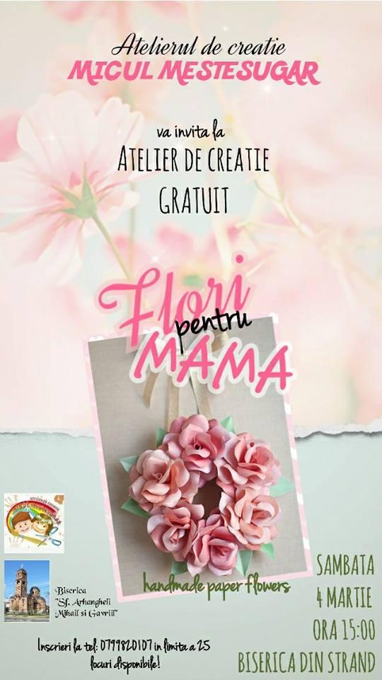 """Atelier De Creatie GRATUIT """"Flori pentru MAMA"""""""