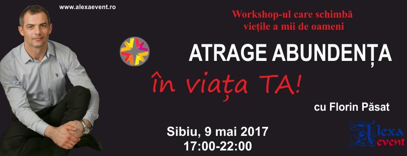 Workshop Sibiu: Atrage Abundenta in Viata Ta! cu Florin Pasat