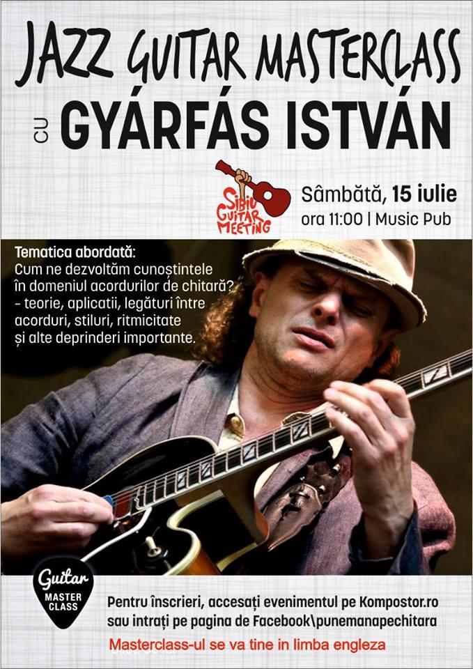 Jazz Guitar Masterclass cu István Gyárfás