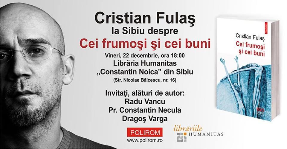 """Cristian Fulaş la Sibiu despre """"Cei frumoşi şi cei buni"""""""